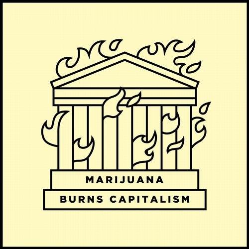 Marijuana Burns Capitalism