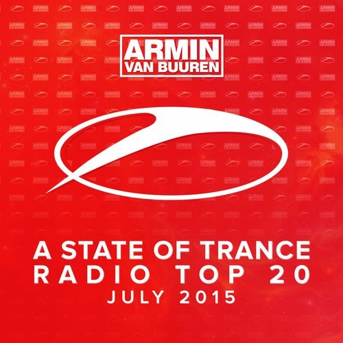 A State Of Trance Radio Top 20 - July 2015 - Including Classic Bonus Track
