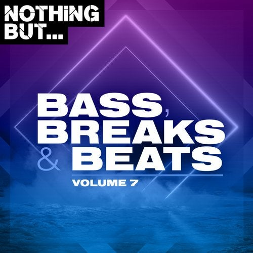 Nothing But... Bass, Breaks & Beats, Vol. 07