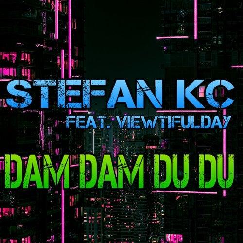 Stefan KC feat. Viewtifulday - Dam Dam Du Du