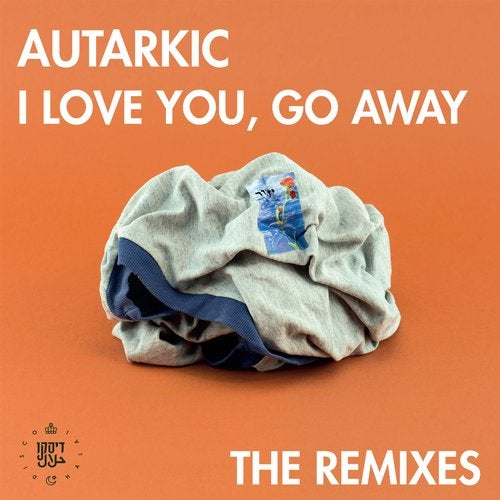 I Love You, Go Away - Remixes