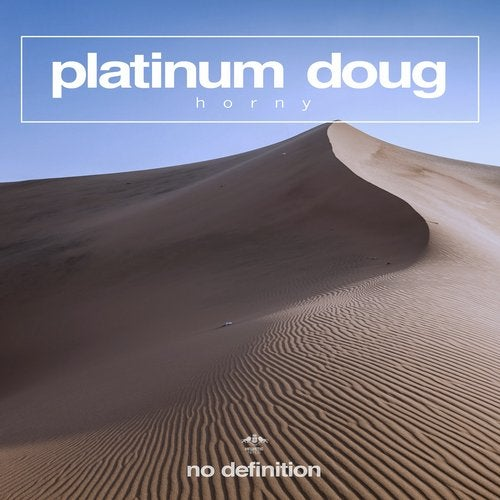 Platinum Doug - Horny (Original Club Mix) [2018]