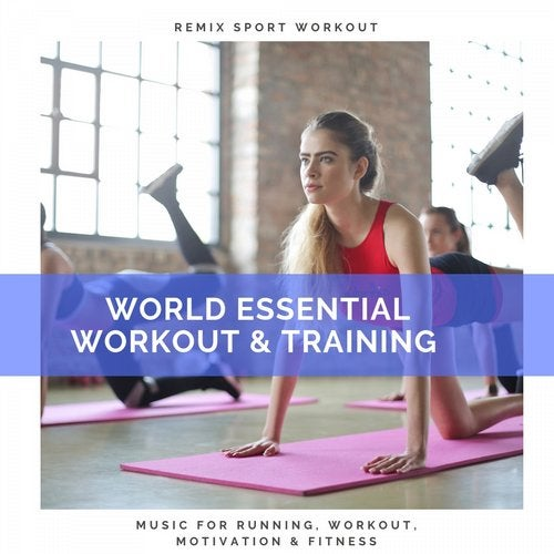 World Essential Workout & Training (Music for Running