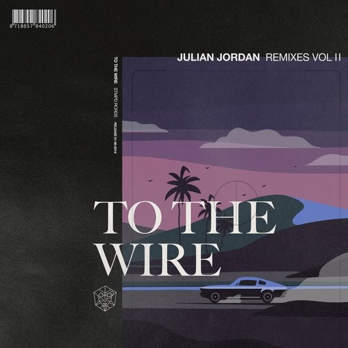 To The Wire - Extended Remixes Vol. 2