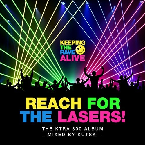 Keeping The Rave Alive: Reach For The Lasers