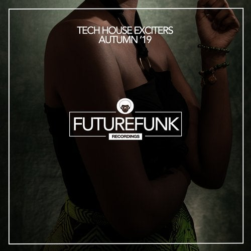 Tech House Exciters (Autumn '19)