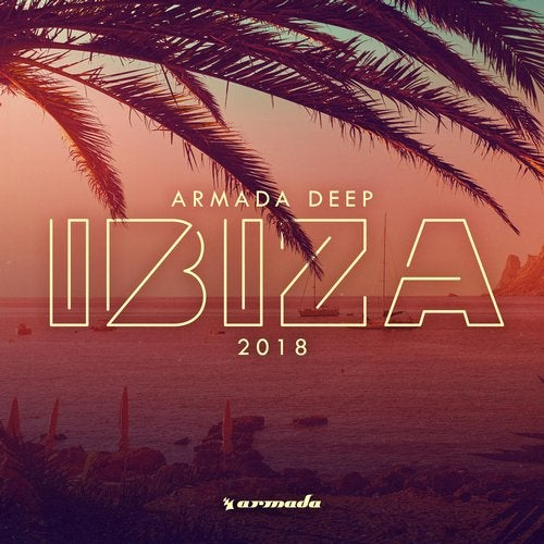 Armada Deep - Ibiza 2018 - Extended Version