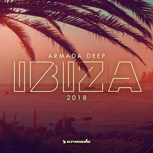 Armada Deep - Ibiza 2018 - Extended Version