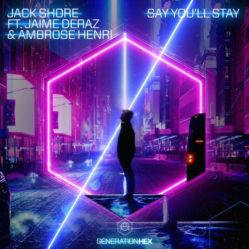 Say You'll Stay feat. Jaime Deraz feat. Ambrose Henri