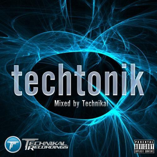 Techtonik (Mixed by Technikal)