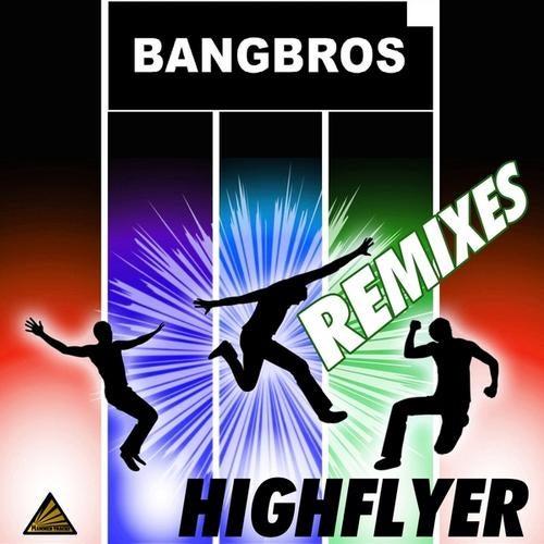 Bangbros - Highflyer (Remixes)