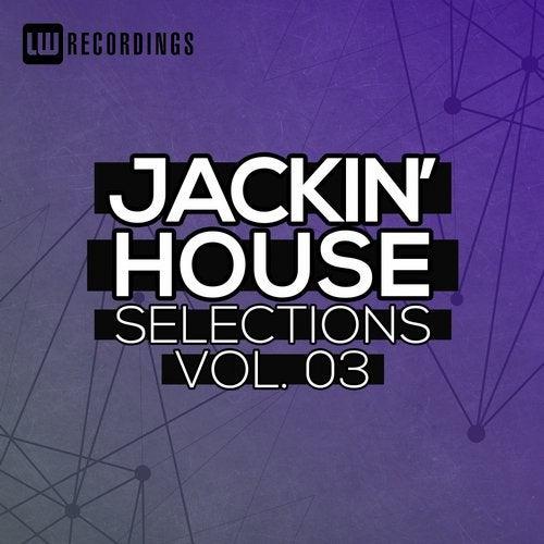 Jackin' House Selections, Vol. 03