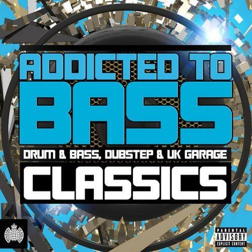 Addicted To Bass Classics - Drum & Bass, Dubstep & UK Garage