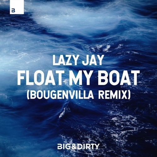 Lazy Jay - Float My Boat (Bougenvilla Remix)