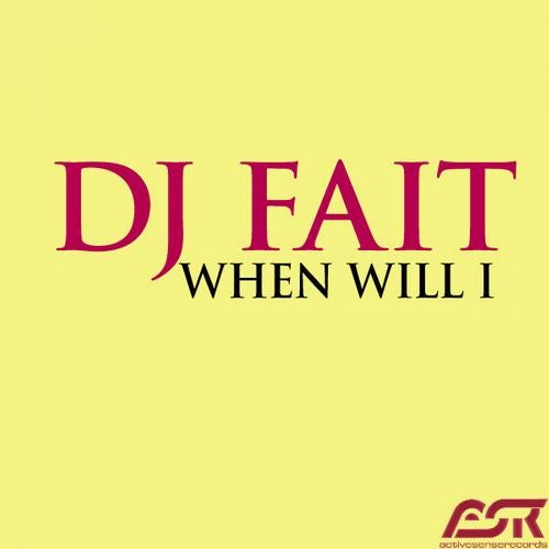 DJ Fait - When Will I