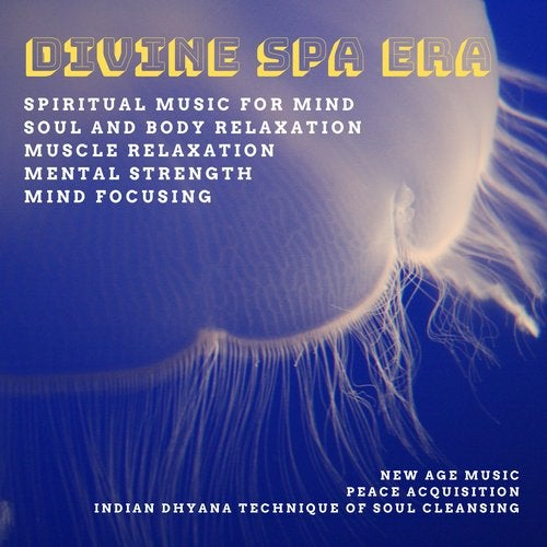 Divine Spa Era (Spiritual Music For Mind, Soul And Body Relaxation