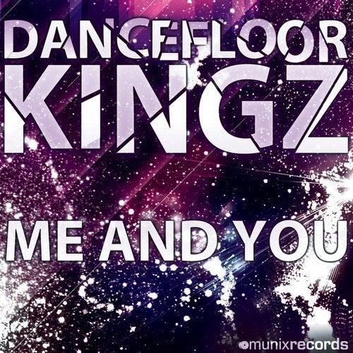 Dancefloor Kingz - Me And You