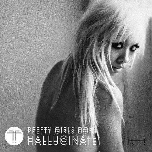 Pretty Girls Don't Hallucinate