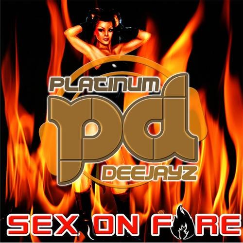 Platinum Deejayz - Sex On Fire (Remixes)