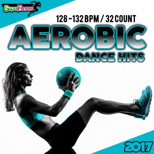Aerobic Dance Hits 2017: 30 Best Songs for Workout + 1
