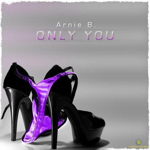 Arnie B. - Only You