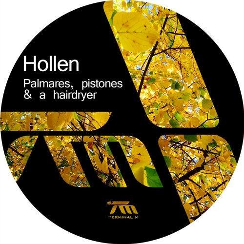 Hollen - Palmares, Pistones & A Hairdryer