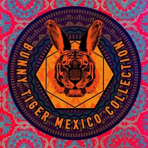 Bunny Tiger Mexico Collection