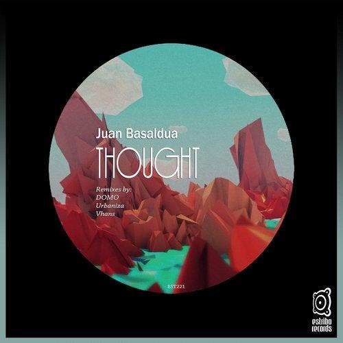 Juan Basaldua - Thought (Original Mix; Domo; Urbaniza; Vhans Remix's) [2020]