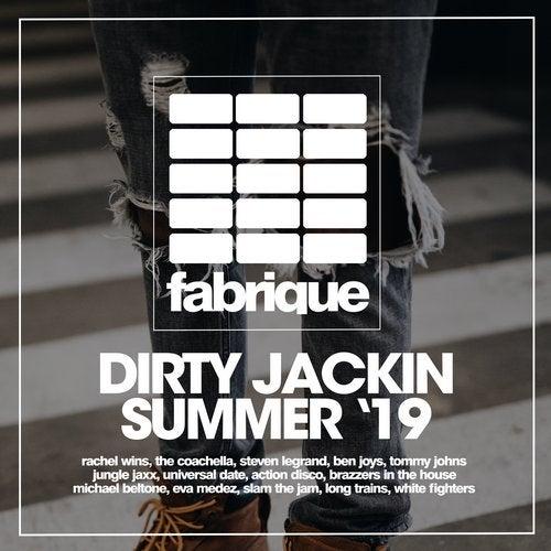 Dirty Jackin Summer '19