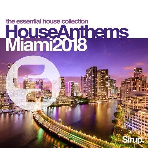 Sirup House Anthems Miami 2018