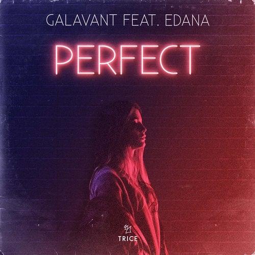 Perfect feat  Edana (Original Mix) by Galavant, Edana on