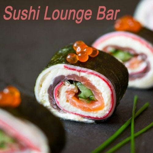 Sushi Lounge Bar & DJ Mix (Chillout Lounge Music, Smooth Sounds of Chillout for Café, Sensual Chill Lounge & Relaxing Chill)