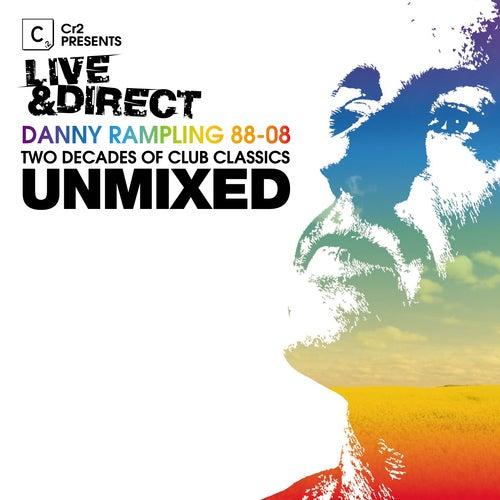 Cr2 Presents LIVE & DIRECT - Danny Rampling 88-08 Unmixed