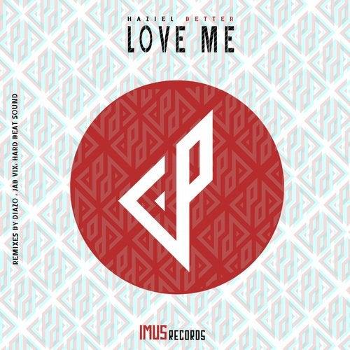 Love Me (Hard Beat Sound Remix) by Haziel Better on Beatport
