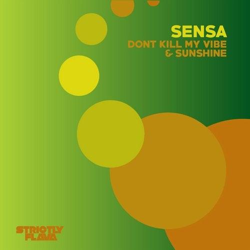 Don't Kill My Vibe & Sunshine