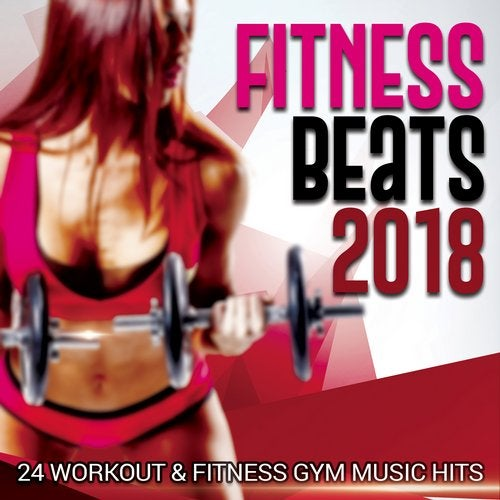 Fitness Beats 2018 - 24 Workout & Fitness Gym Music Hits