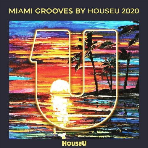 Miami Grooves By HouseU 2020