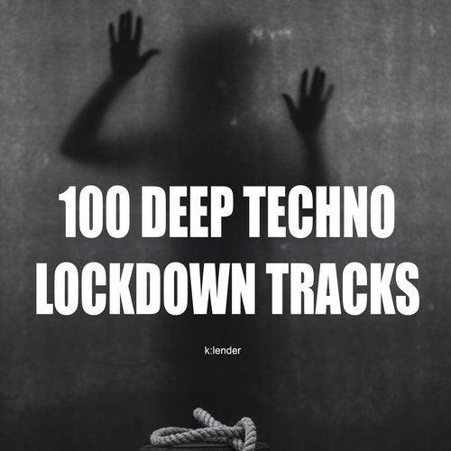 100 Deep Techno Lockdown Tracks