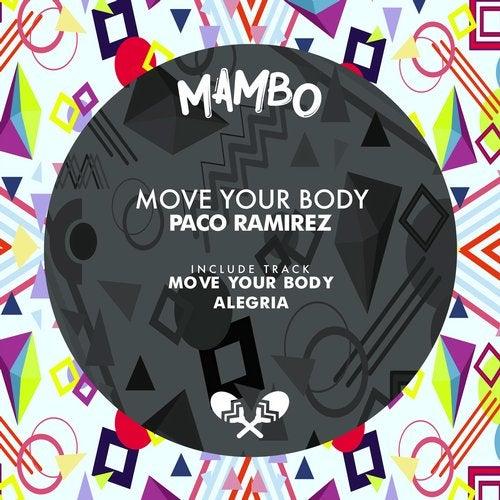 Pako Ramirez - Alegria; Move Your Body (Original Mix's) [2020]
