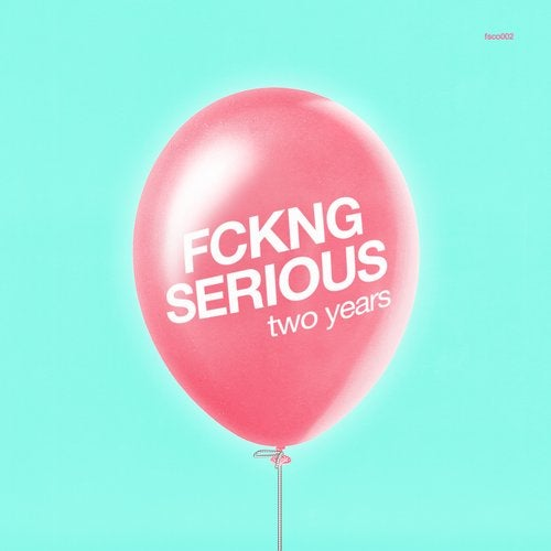 Fckng Serious - Two Years