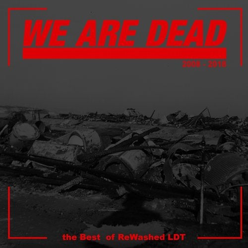 We Are Dead: The Best of Rewashed LDT