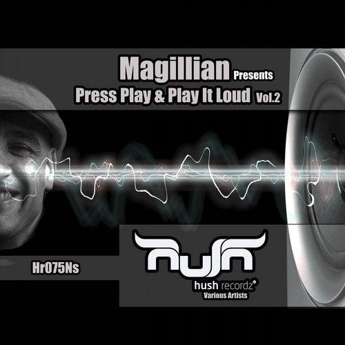 Magillian Presents Press Play & Play It Loud, Vol. 2 from Hush Recordz on Beatport Image