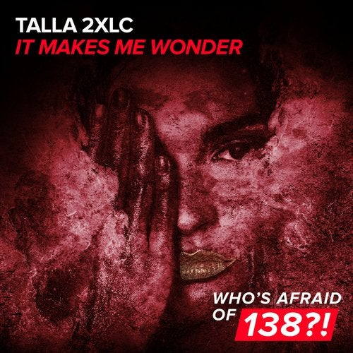 Talla 2xlc - It Makes Me Wonder (Extended Mix) [Who s Afraid Of 138_!]