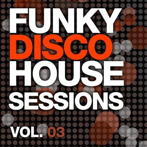 Funky Disco House Grooves, Vol. 03