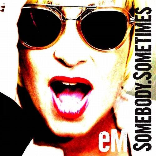 Somebody. Sometimes EP