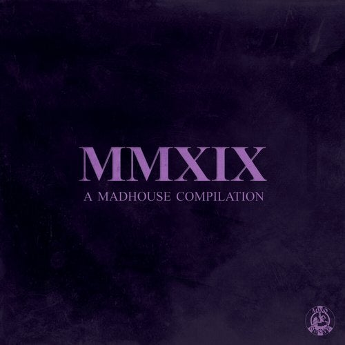 MMXIX: A Madhouse Compilation