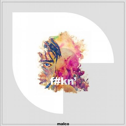Malco - F#KN (Original Mix)