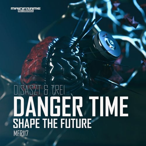 Danger Time/Shape the Future