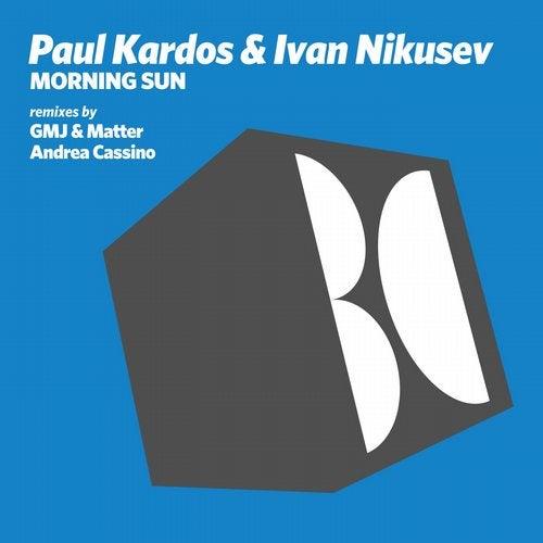 Ivan Nikusev, Paul Kardos - Morning Sun (Andrea Cassino Remix)