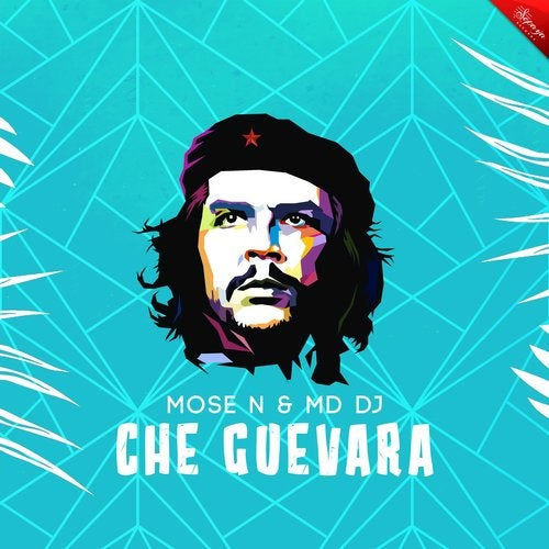 Che Guevara (Original Mix) by MD DJ, Mose N on Beatport